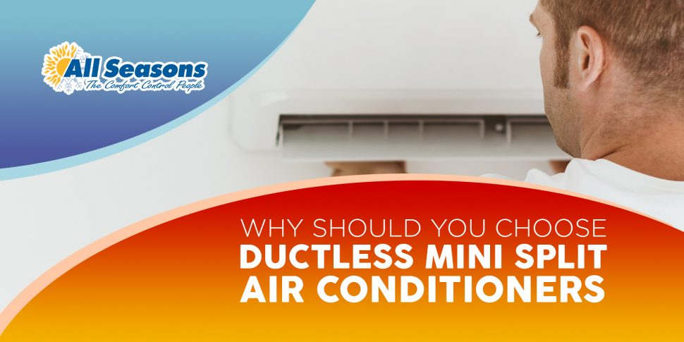 Why Should You Choose Ductless Mini-Split Air Conditioners