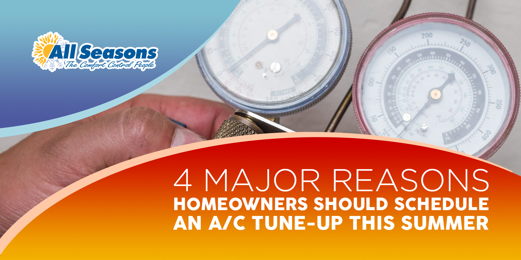 4 Major Reasons Homeowner Should Schedule an A/C Tune-up this Summer