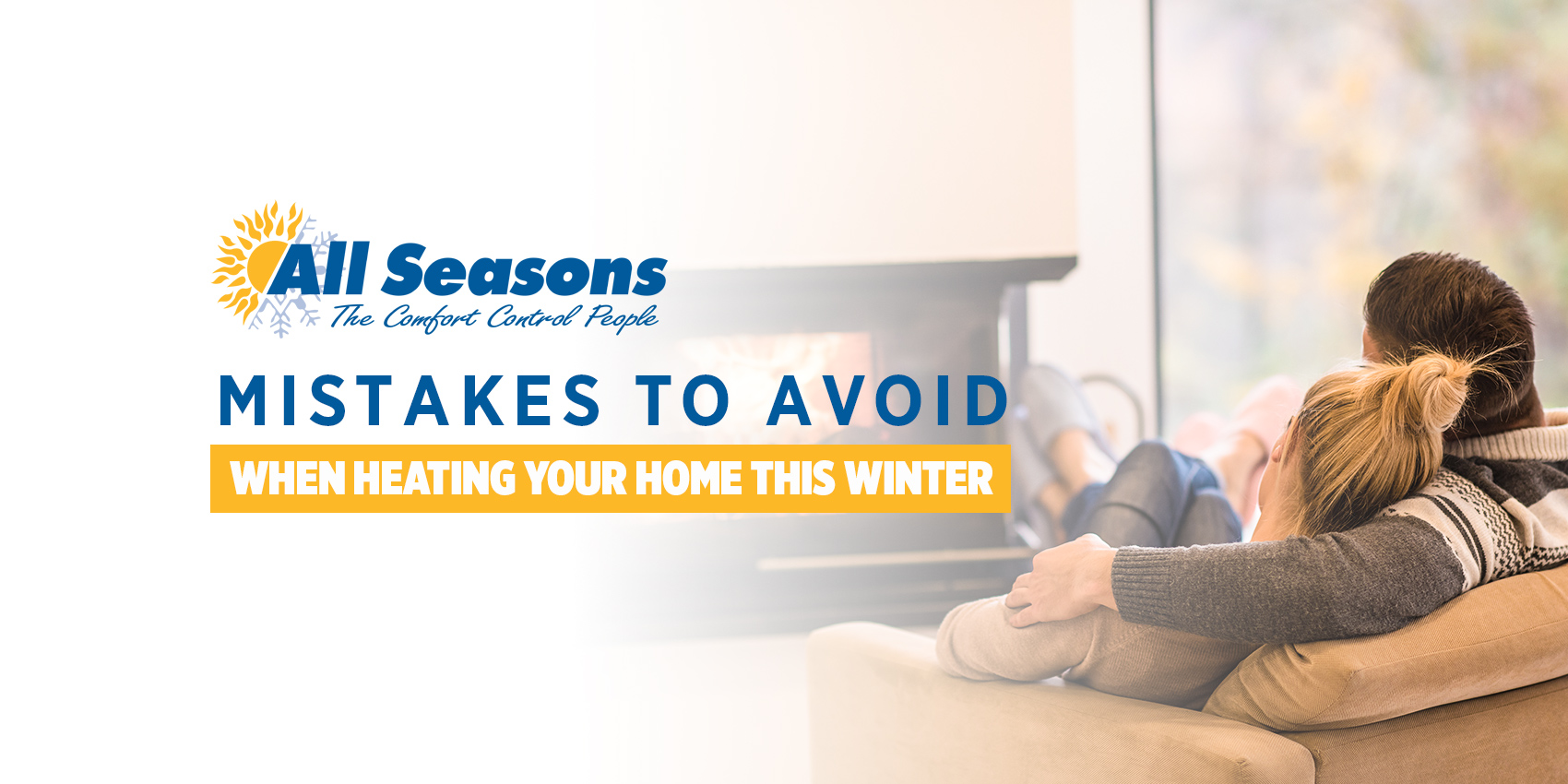 Mistakes to Avoid When Heating Your Home this Winter