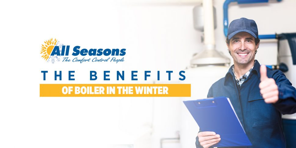 The Benefits of Boiler in the Winter