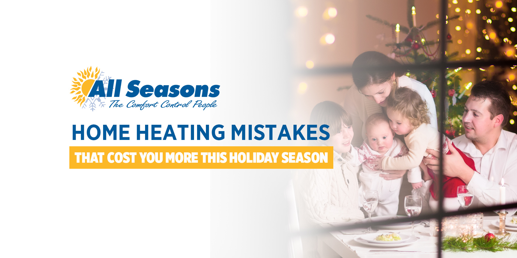 Home Heating Mistakes that Cost You More this Holiday Season