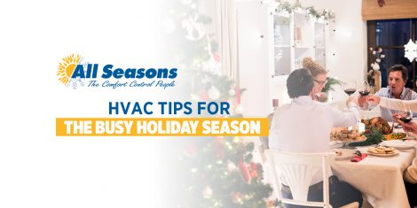 HVAC Tips for the Busy Holiday Season